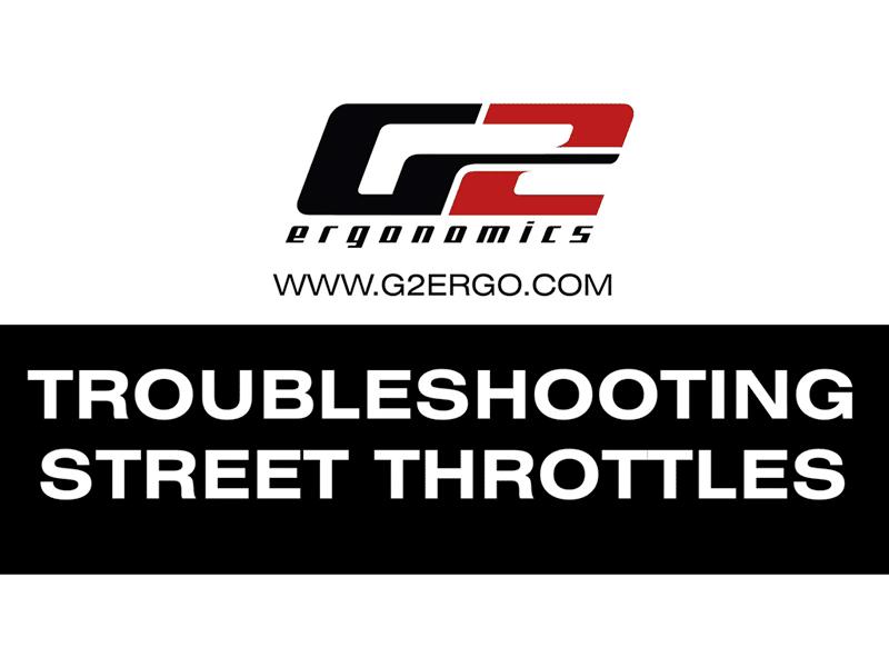 Street Throttle Troubleshooting